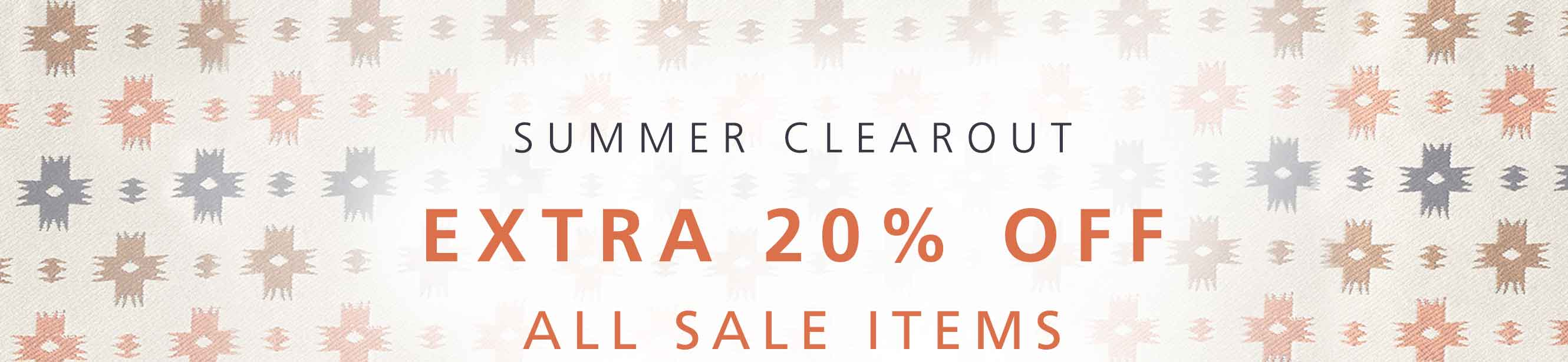 SUMMER CLEAROUT - Extra 20% off all sale items