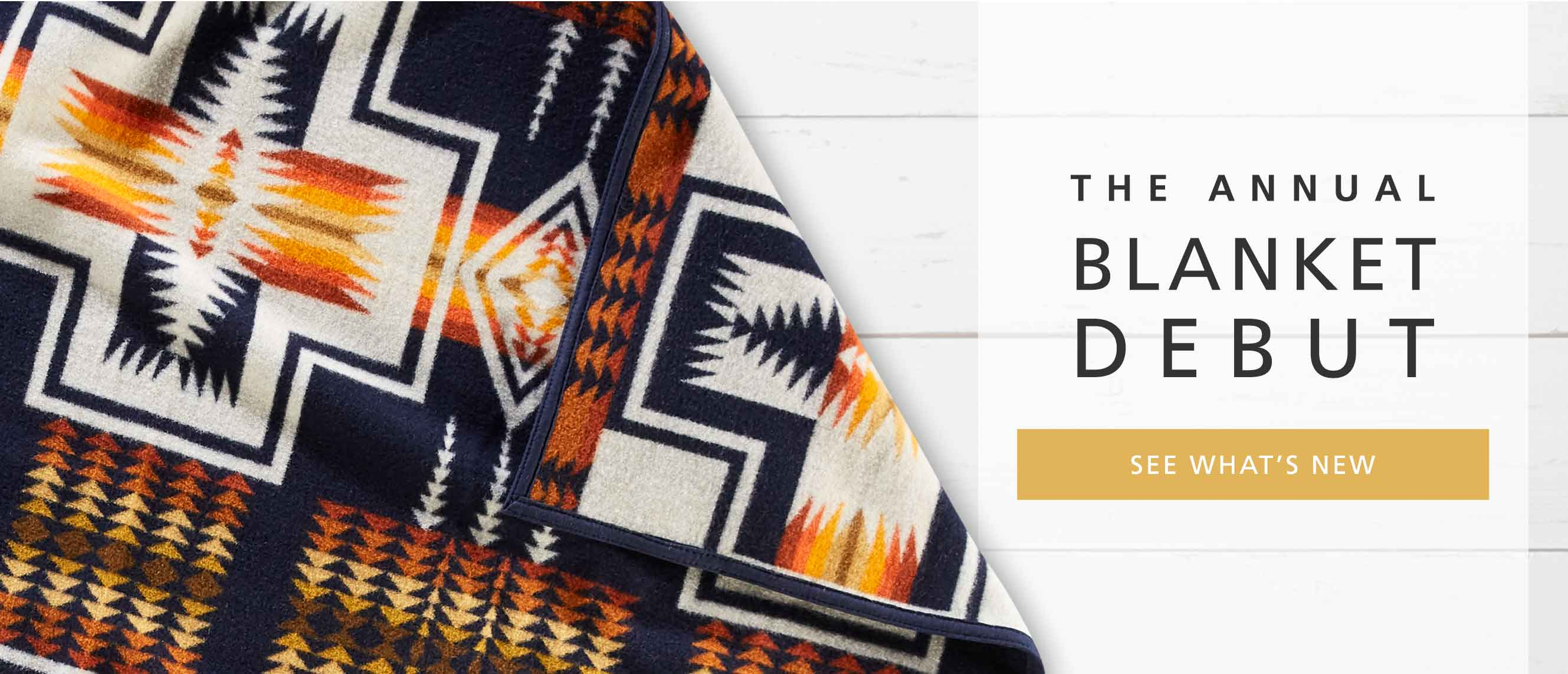 The Annual Blanket Debut - SEE WHAT'S NEW